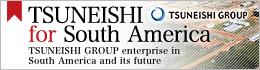 TSUNEISHI for South America